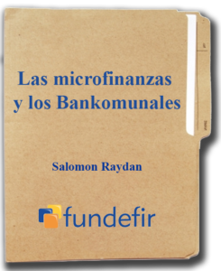 Las microfinanzas y los Bankomunales, por Salomon Raydan